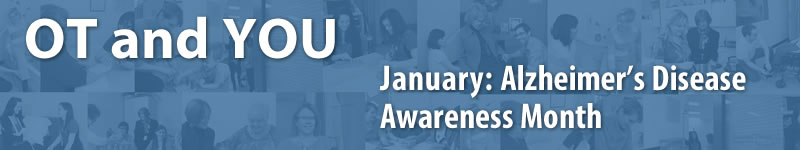 OT and YOU: January is Alzheimer's Disease Awareness Month